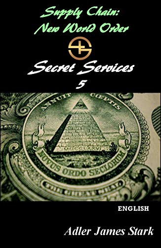 Supply Chain: New World Order: Secret Services 5 (English Edition)