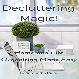 Decluttering Magic!: Home and Life Organizing Made Easy audiobook cover art