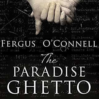 The Paradise Ghetto                   By:                                                                                                                                 Fergus O'Connell                               Narrated by:                                                                                                                                 Joshua Adam-Harris                      Length: 11 hrs and 35 mins     1 rating     Overall 4.0