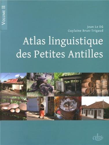 Atlas linguistique des Petites Antilles : Volume 2