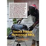 Smoke Firing, Horsehair BBQ