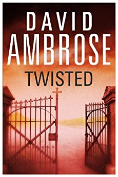 Twisted: A gripping edge-of-your-seat psychological thriller by [David Ambrose]