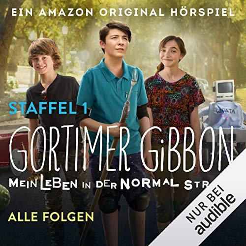 Gortimer Gibbon - Mein Leben in der Normal Street: Die komplette 1. Staffel Titelbild