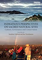Indigenous Perspectives on Sacred Natural Sites