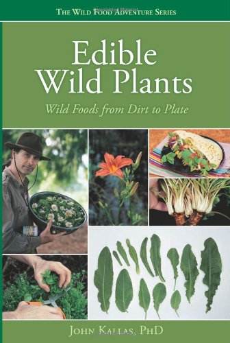 Edible Wild Plants: Wild Foods from Dirt to Plate (The Wild Food Adventure)