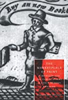 The Marketplace of Print: Pamphlets and the Public Sphere in Early Modern England (Cambridge Studies in Renaissance Literature and Culture, Series Number 17)