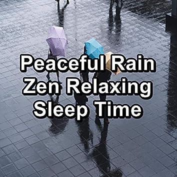 Peaceful Rain Zen Relaxing Sleep Time