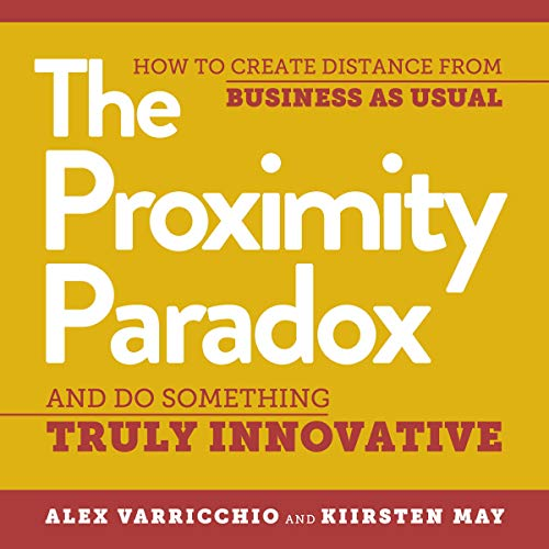 The Proximity Paradox Audiobook By Alex Varricchio, Kiirsten May cover art