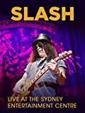 Slash - Live at The Sydney Entertainment Centre