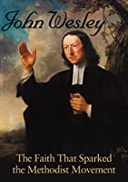 John Wesley the Faith That Sparked the Methodist [DVD] [Import]