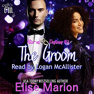The Groom     Altar-ed Destinies, Book 2              By:                                                                                                                                 Elise Marion                               Narrated by:                                                                                                                                 Logan McAllister                      Length: 11 hrs and 2 mins     2 ratings     Overall 4.5