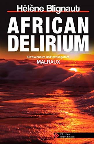 African delirium. Un'avventura dell'investigatore Malraux