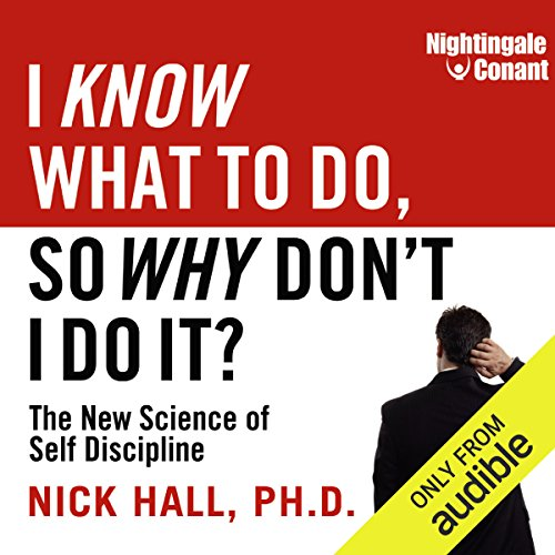 I Know What to Do, So Why Don't I Do It? audiobook cover art