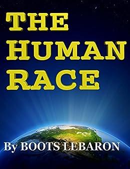 The Human Race: By Boots LeBaron by [Boots LeBaron, Jessica Rae LeBaron, Beau LeBaron, JoAnne LeBaron, Brandon LeBaron, Brooke Cortese]