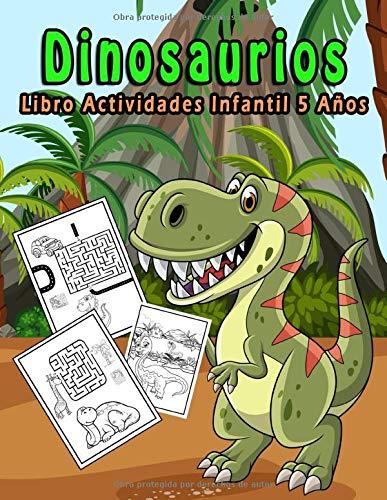 Dinosaurios: Libro Actividades Infantil 5 Años: 100 Páginas/Colorear/ Puzles/Páginas De Alta Calidad Para Colorear/ Libros De Actividades De Dinosaurios Para Niños