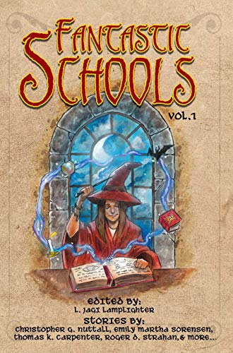 Fantastic Schools: Volume One