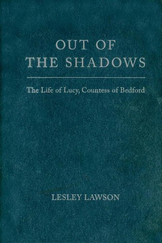 [(Out of the Shadows: The Life of Lucy, Countess of Bedford)] [ By (author) Lesley Lawson ] [April, 2008]