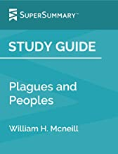 Study Guide: Plagues and Peoples by William H. Mcneill (SuperSummary)