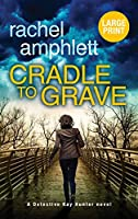 Cradle to Grave: A Detective Kay Hunter murder mystery