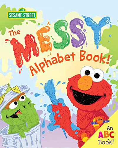 The Messy Alphabet Book!: An ABC Book! (Sesame Street Scribbles)