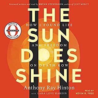 The Sun Does Shine     Oprah's Book Club Summer 2018 Selection              By:                                                                                                                                 Anthony Ray Hinton,                                                                                        Lara Love Hardin,                                                                                        Bryan Stevenson - foreword                               Narrated by:                                                                                                                                 Bryan Stevenson - foreword,                                                                                        Kevin R. Free                      Length: 9 hrs and 11 mins     2,967 ratings     Overall 4.9