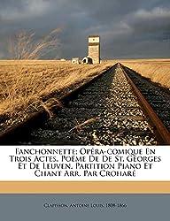 Fanchonnette; opéra-comique en trois actes. Poëme de De St. Georges et De Leuven. Partition piano et chant arr. par Croharé (French Edition)