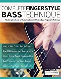 Complete Fingerstyle Bass Technique: The Complete Guide to Mastering Essential Modern Bass Fingerstyle Technique