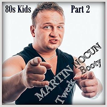 Booty Twerk (80s Kids, Pt. 2)