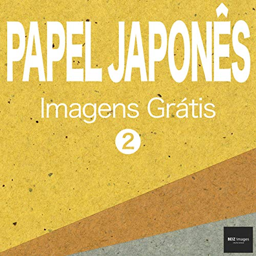 PAPEL JAPONÊS Imagens Grátis 2 BEIZ images - Fotos Grátis (Portuguese Edition)