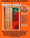 The Hidden World Volume One: The Dero! The Tero! The Battle Between Good and Evil Underground - The True Story Of The Shaver & Inner Earth Mysteries