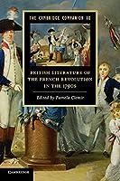 The Cambridge Companion to British Literature of the French Revolution in the 1790s (Cambridge Companions to Literature)
