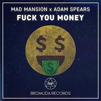 FUCK YOU MONEY