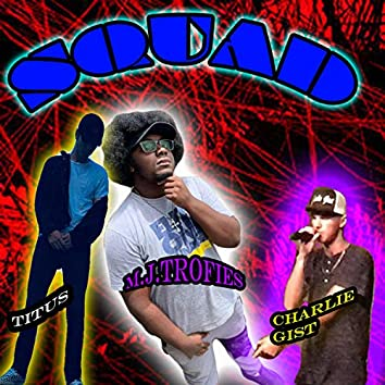 Squad (feat. Charlie Gist & Titus)