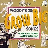 Woody's 20 Grow Big Songs 1 by Woody Guthrie & Arlo (1992-08-25)