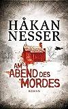 Am Abend des Mordes: Roman (Gunnar Barbarotti, Band 5) - Håkan Nesser
