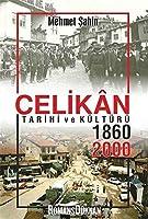 Celikân Tarihi ve Kültürü 1860-2000