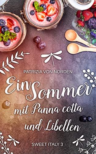 Ein Sommer mit Panna cotta und Libellen (Sweet Italy 3)