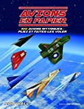 Avions en papier : 100 avions mythiques : pliez et faites-les voler