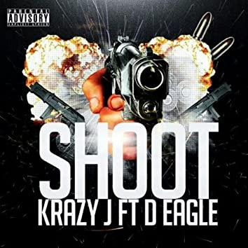 Shoot (feat. D Eagle)