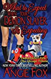 What to Expect When Your Demon Slayer is Expecting (Biker Witches Mystery) (Volume 8)