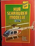 Hubschraubermodelle (Hobby-Elektronik /Modellbau) - Dieter Suhr