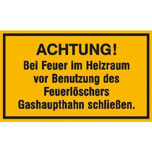 Hinweisschild - Betriebskennzeichnung Achtung! Bei Feuer im Heizraum vor Benutzung des Feuerlöschers Gashaupthahn schließen Größe (BxH): 30,0 x 20,0 cm Aluminium geprägt