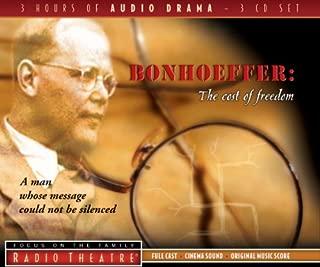 Bonhoeffer: The Cost of Freedom (Radio Theatre)