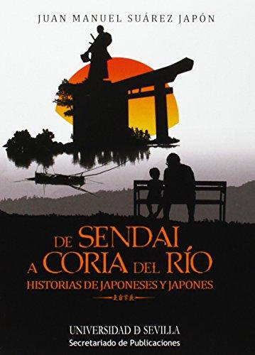 De Sendai a Coria del Río: Historias de japoneses y Japones: 170 (Colección Bolsillo)