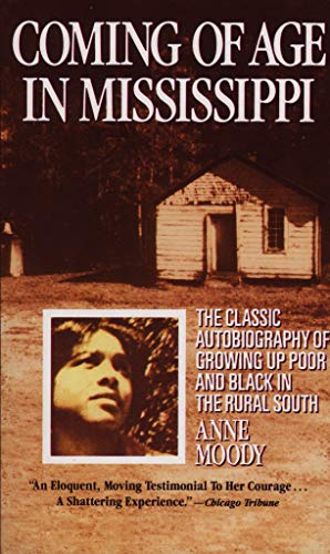 Compare Textbook Prices for Coming of Age in Mississippi: The Classic Autobiography of Growing Up Poor and Black in the Rural South Reissue Edition ISBN 9780440314882 by Moody, Anne