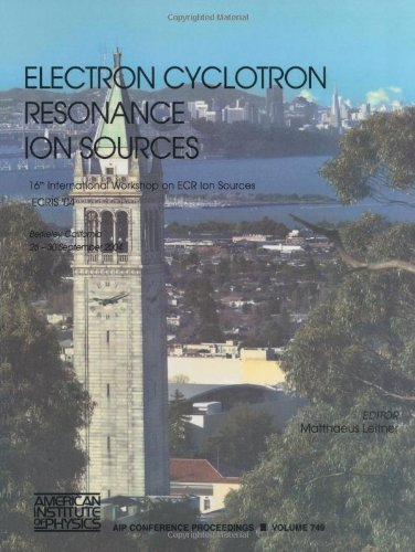 Electron Cyclotron Resonance Ion Sources: 16th International Workshop on ECR Ion Sources, ECRIS '04 (AIP Conference Proceedings)