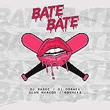 Bate Bate (feat. Dj Dormek, Rosheer & Alan Marcos) Explicit