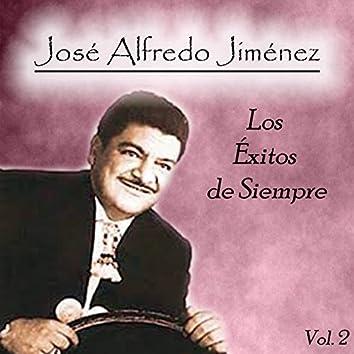 José Alfredo Jiménez - Los Éxitos de Siempre, Vol. 2