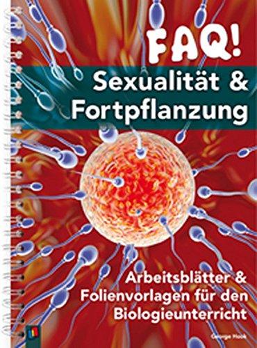 FAQ! Sexualität & Fortpflanzung: Arbeitsblätter und Folienvorlagen für den Biologieunterricht