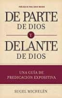Departe de Dios y delante de Dios/ On behalf of God and before God: Una guía de predicación expositiva/ Expository preaching Guide